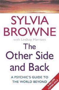Other side and back - a psychics guide to the world beyond