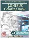 Minibus Coloring Book for Adults Relaxation Meditation Blessing: Sketches Coloring Book 40 Grayscale Images