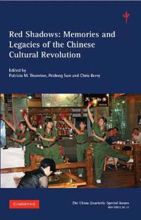 Red Shadows: Volume 12: Memories and Legacies of the Chinese Cultural Revolution
