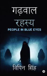 Garhwal Rahasya: People in Blue Eyes