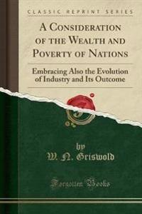 A Consideration of the Wealth and Poverty of Nations