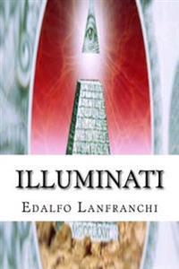 Illuminati: Historia, Poder y Futuro