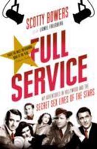 Full service - my adventures in hollywood and the secret sex lives of the s