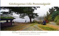 Göteborgarnas lilla promenadguide : 123 tips för promenaden, utflykten, motionsrundan
