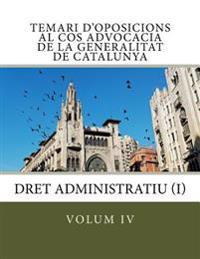 Volum IV Temari D'Oposicions Cos Advocacia Generalitat Catalunya: Dret Administratiu I