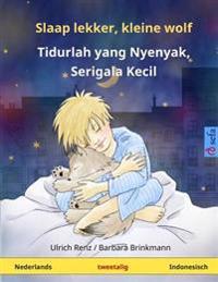 Slaap Lekker, Kleine Wolf - Tidurlah Yang Nyenyak, Serigala Kecil. Tweetalig Kinderboek (Nederlands - Indonesisch)