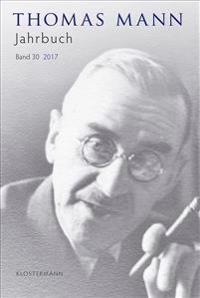 Thomas Mann Jahrbuch: 2017