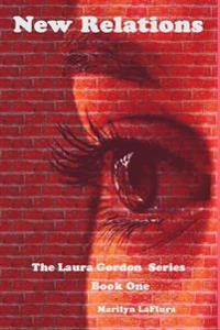 New Relations: The Laura Gordon Series - Book One
