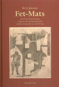 Fet-Mats : den förstenade gruvdrängen i sakprosa och som inspirationskälla till dikt och konst från 1700-talet till idag