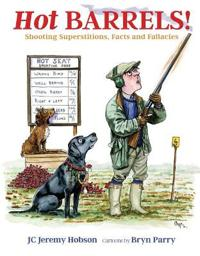 Hot Barrels!: Shooting Superstition, Facts and Fallacies