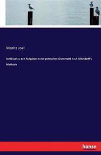 Schlussel Zu Den Aufgaben in Der Polnischen Grammatik Nach Ollendorff's Methode