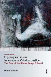 Figures of the Victim in International Criminal Justice