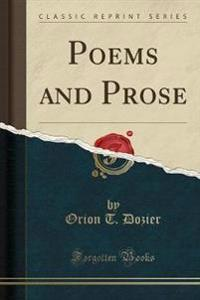 Poems and Prose (Classic Reprint)