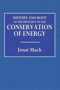 History and Root of the Principle of the Conservation of Energy