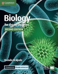 Biology for the IB Diploma Coursebook with Cambridge Elevate Enhanced Edition (2 Years)