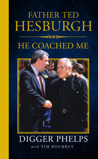 Father Ted Hesburgh: He Coached Me