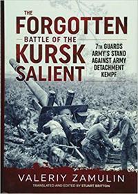 The Forgotten Battle of the Kursk Salient