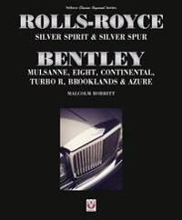 Rolls-Royce Silver Spirit & Silver Spur, Bentley Mulsanne, Eight, Continental, Brooklands & Azure: Updated & Enlarged Second Edition