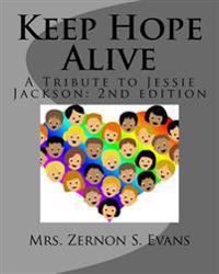 Keep Hope Alive: A Tribute to Jessie Jackson
