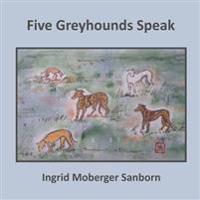 Five Greyhounds Speak