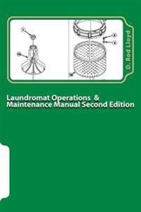 Laundromat Operations & Maintenance Manual: From the Trenches