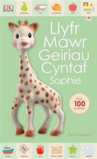 Cyfres Sophie La Girafe: Llyfr Mawr Geiriau Cyntaf