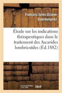 Etude Sur Les Indications Therapeutiques Dans Le Traitement Des Ascarides Lombricoides