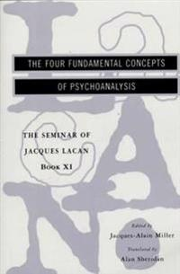 The Seminar of Jacques Lacan: The Four Fundamental Concepts of Psychoanalysis
