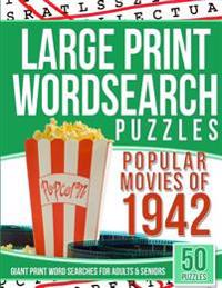 Large Print Wordsearches Puzzles Popular Movies of 1942: Giant Print Word Searches for Adults & Seniors