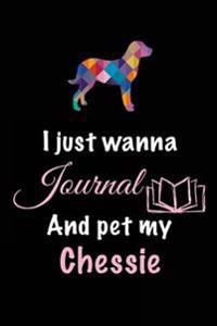 I Just Wanna Journal and Pet My Chessie: Dog Humor Books, 6 X 9, 108 Lined Pages (Diary, Notebook, Journal)