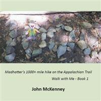 Madhatter's 1000+ Mile Hike on the Appalachian Trail