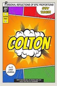 Superhero Colton: A 6 X 9 Lined Journal
