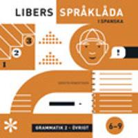 Libers språklåda i spanska: Grammatik 2 Övrig grammatik