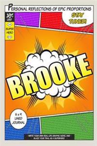 Superhero Brooke: A 6 X 9 Lined Journal