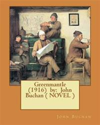 Greenmantle (1916) by: John Buchan ( Novel )