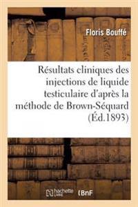 Resultats Cliniques Des Injections de Liquide Testiculaire D'Apres La Methode de Brown-Sequard