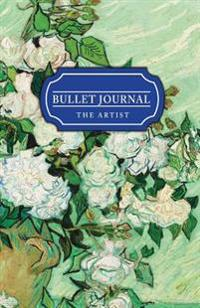 Bullet Journal the Artist: 130 Pgs Dot Grid Journal - Professional Organizer & Productive Notebook System