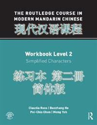 Routledge Course in Modern Mandarin Chinese Workbook Level 2 (Simplified)