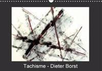 Tachisme - Dieter Borst 2018