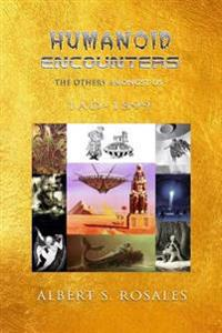 Humanoid Encounters 1 Ad-1899: The Others Amongst Us