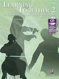 Learning Together, Vol 2: Sequential Repertoire for Solo Strings or String Ensemble (Cello), Book & CD [With CD (Audio)]