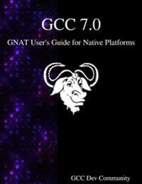 Gcc 7.0 Gnat User's Guide for Native Platforms