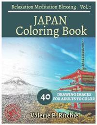 Japan Coloring Book Vol.1 for Grown-Ups for Relaxation 40 Drawing Images + 40 B: Sketches Coloring Book