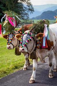 Cow All Dressed Up in the Almabtrieb Procession Austria Journal: 150 Page Lined Notebook/Diary