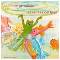 La Petite Grenouille - Las Ranitas del Lago: Livre Bilingue Pour Enfants - Un Cuento Bilingue Para Ninos