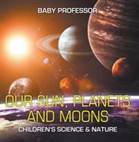 Our Sun, Planets and Moons | Children's Science & Nature