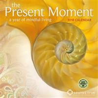 Present Moment 2018 Wall Calendar: A Year of Mindful Living