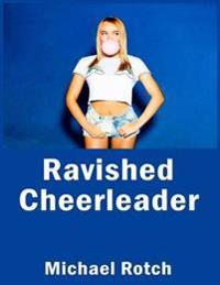 Ravished Cheerleader: Taboo Erotica