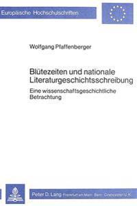 Bluetezeiten Und Nationale Literaturgeschichtsschreibung: Eine Wissenschaftsgeschichtliche Betrachtung