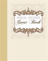 Bridal Shower Guest Book: Beautiful Bejeweled Guest Book for Bridal Showers 2 Bridal Shower Games Inside Perfect for Bridal Shower Games in All